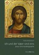 Cover-Bild zu Breitenbach, Roland: Ich und der Vater sind eins