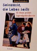 Cover-Bild zu Breitenbach, Roland: Sehnsucht, die Leben heisst