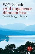 Cover-Bild zu Sebald, W.G.: »Auf ungeheuer dünnem Eis«