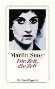 Cover-Bild zu Suter, Martin: Die Zeit, die Zeit