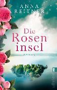 Cover-Bild zu Die Roseninsel (eBook) von Reitner, Anna