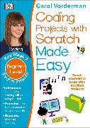 Cover-Bild zu Vorderman, Carol: Coding Projects with Scratch Made Easy, Ages 8-12 (Key Stage 2)