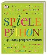 Cover-Bild zu Vorderman, Carol: Spiele mit Python® supereasy programmieren