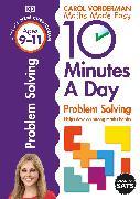 Cover-Bild zu Vorderman, Carol: 10 Minutes A Day Problem Solving, Ages 9-11 (Key Stage 2)
