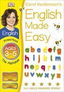 Cover-Bild zu Vorderman, Carol: English Made Easy The Alphabet Preschool Ages 3-5