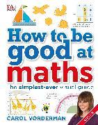 Cover-Bild zu Vorderman, Carol: How to be Good at Maths