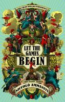 Cover-Bild zu Ammaniti, Niccolo: Let the Games Begin