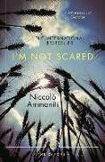 Cover-Bild zu Ammaniti, Niccolò: I'm Not Scared