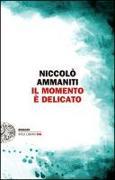 Cover-Bild zu Ammaniti, Niccolò: Il momento è delicato
