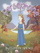 Cover-Bild zu Spence, Simon: Persephone: Book 7- Early Myths: Kids Books on Greek Myth