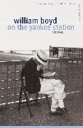 Cover-Bild zu Boyd, William: On the Yankee Station