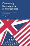 Cover-Bild zu Community Development as Micropolitics: Comparing Theories, Policies and Politics in America and Britain von Emejulu, Akwugo