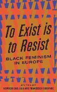 Cover-Bild zu To Exist is to Resist (eBook) von Emejulu, Akwugo (Hrsg.)