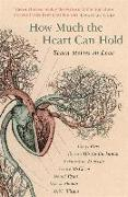 Cover-Bild zu Bray, Carys: How Much the Heart Can Hold: the perfect alternative Valentine's gift