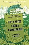 Cover-Bild zu Kolbert, Elizabeth: Field Notes from a Catastrophe: Man, Nature, and Climate Change