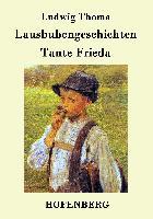 Cover-Bild zu Ludwig Thoma: Lausbubengeschichten / Tante Frieda