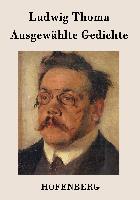 Cover-Bild zu Ludwig Thoma: Ausgewählte Gedichte