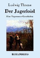Cover-Bild zu Ludwig Thoma: Der Jagerloisl