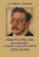 Cover-Bild zu Thoma, Ludwig: Briefwechsel des bayrischen Landtagsabgeordneten Jozef Filser