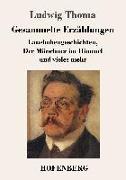 Cover-Bild zu Thoma, Ludwig: Gesammelte Erzählungen