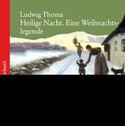 Cover-Bild zu Thoma, Ludwig: Heilige Nacht (CD)