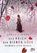 Cover-Bild zu Maas, Sarah J.: Das Reich der sieben Höfe - Dornen und Rosen