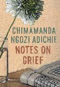 Cover-Bild zu Adichie, Chimamanda Ngozi: Notes on Grief