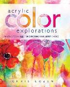 Cover-Bild zu Acrylic Color Explorations von Cozen, Chris