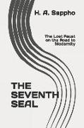 Cover-Bild zu Sappho, H. A.: The Seventh Seal: The Lost Faust on the Road to Modernity