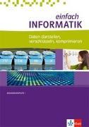 Cover-Bild zu Hromkovic, Juraj: einfach Informatik. Daten darstellen, verschlüsseln, komprimieren. Bundesausgabe ab 2018