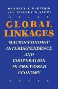 Cover-Bild zu McKibbin, Warwick J.: Global Linkages: Macroeconomic Interdependence and Cooperation in the World Economy