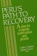 Cover-Bild zu Paredes, Carlos E. (Hrsg.): Peru's Path to Recovery: A Plan for Economic Stabilization and Growth