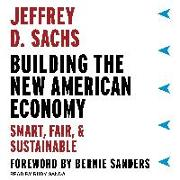 Cover-Bild zu Sachs, Jeffrey D.: Building the New American Economy: Smart, Fair, and Sustainable