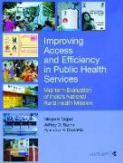 Cover-Bild zu Bajpai, Nirupam: Improving Access and Efficiency in Public Health Services: Mid-Term Evaluation of India's National Rural Health Mission