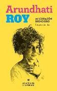 Cover-Bild zu Roy, Arundhati: Mi Corazon Sedicioso. Ensayos Reunidos