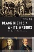 Cover-Bild zu Black Rights/White Wrongs von Mills, Charles W. (Professor of Philosophy, Professor of Philosophy, CUNY Graduate Center)