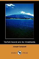 Cover-Bild zu Campbell, Joseph: Norfolk Island and Its Inhabitants (Dodo Press)