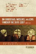 Cover-Bild zu Zondervan,: Do Christians, Muslims, and Jews Worship the Same God?: Four Views
