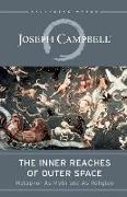 Cover-Bild zu Campbell, Joseph: The Inner Reaches of Outer Space: Metaphor as Myth and as Religion