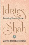 Cover-Bild zu Shah, Idries: Knowing How to Know