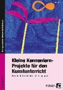 Cover-Bild zu Kleine Kennenlern-Projekte für den Kunstunterricht von Jahns, Astrid