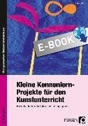 Cover-Bild zu Kleine Kennenlern-Projekte für den Kunstunterricht (eBook) von Jahns, Astrid