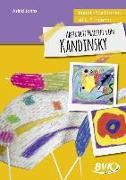 Cover-Bild zu Kunst-Stationen mit Kindern: Abstrakte Malerei von Kandinsky von Jahns, Astrid