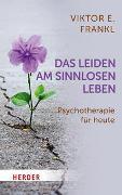 Cover-Bild zu Frankl, Viktor E.: Das Leiden am sinnlosen Leben