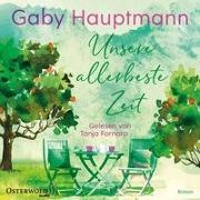 Cover-Bild zu Hauptmann, Gaby: Unsere allerbeste Zeit