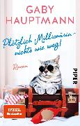 Cover-Bild zu Hauptmann, Gaby: Plötzlich Millionärin - nichts wie weg!