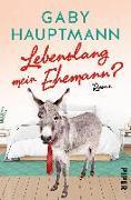 Cover-Bild zu Hauptmann, Gaby: Lebenslang mein Ehemann?