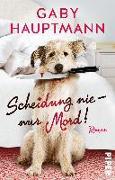 Cover-Bild zu Hauptmann, Gaby: Scheidung nie - nur Mord!