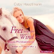 Cover-Bild zu Hauptmann, Gaby: Frei wie der Wind - Kayas Pferdesommer