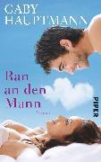 Cover-Bild zu Hauptmann, Gaby: Ran an den Mann